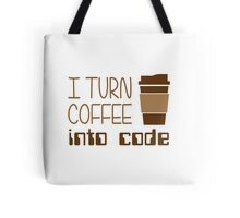 I Turn Coffee Into Programming Code Tote Bag