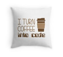 I Turn Coffee Into Programming Code Throw Pillow