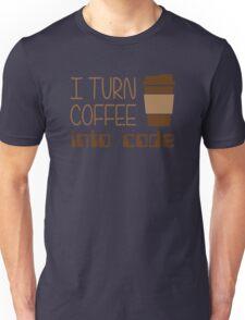I Turn Coffee Into Programming Code Unisex T-Shirt