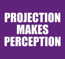 PROJECTION MAKES PERCEPTION by James Lewis Hamilton