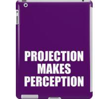 PROJECTION MAKES PERCEPTION iPad Case/Skin