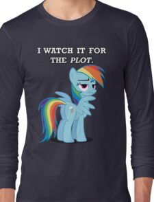 For the Plot (Rainbowdash) Long Sleeve T-Shirt