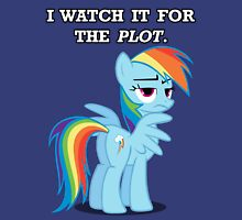 For the Plot (Rainbowdash) Unisex T-Shirt