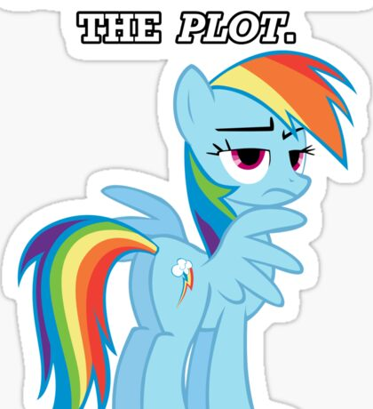 For the Plot (Rainbowdash) Sticker