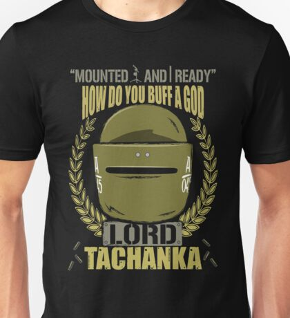Lord Tachanka Unisex T-Shirt