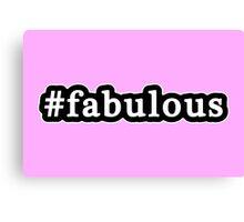Fabulous - Hashtag - Black & White Canvas Print