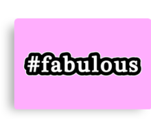 Fabulous - Hashtag - Black & White Canvas Print