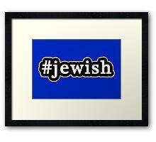 Jewish - Hashtag - Black & White Framed Print