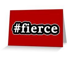 Fierce - Hashtag - Black & White Greeting Card