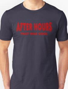 After Hours ~ That Was Cool T-Shirt