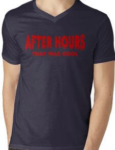 After Hours ~ That Was Cool Mens V-Neck T-Shirt