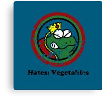 Hates: Vegetables (Battle Damage) Canvas Print