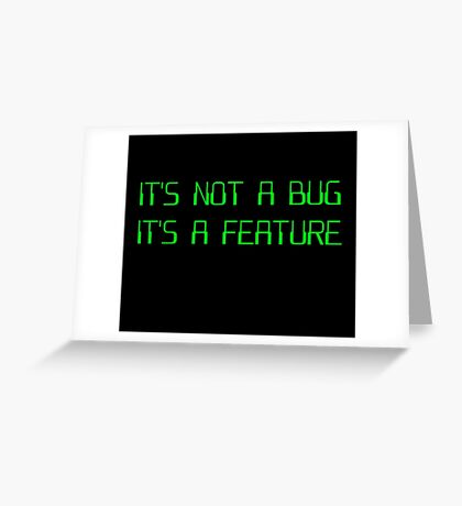 It's Not a Coding Bug It's a Programming Feature Greeting Card