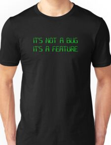 It's Not a Coding Bug It's a Programming Feature Unisex T-Shirt