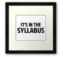 It's In The Syllabus Framed Print