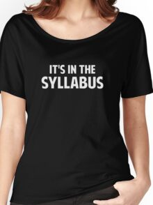 It's In The Syllabus Women's Relaxed Fit T-Shirt