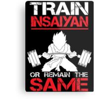 Train Insaiyan Remain Same - Vegeta Metal Print