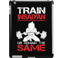 Train Insaiyan Remain Same - Vegeta iPad Case/Skin