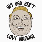 BIG BAD BERT by coloramix