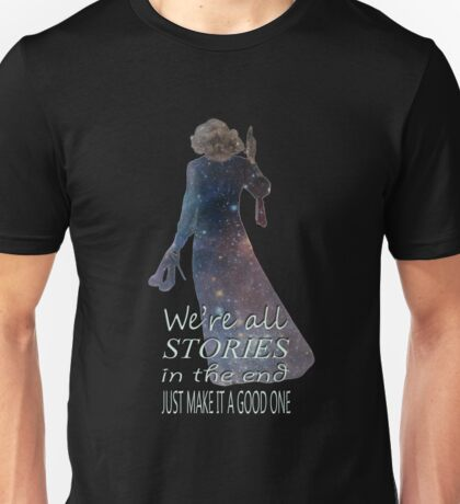 We're All Stories In The End.... Unisex T-Shirt