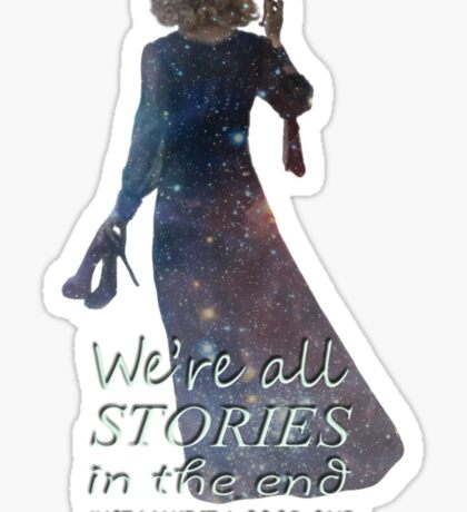 We're All Stories In The End.... Sticker