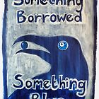 Something Borrowed, Something Blue by Thea T
