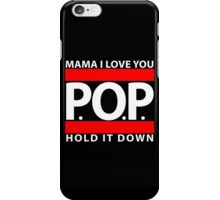 Mama I Love You | P.O.P. | Hold It Down iPhone Case/Skin