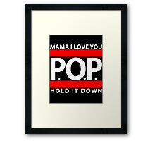Mama I Love You | P.O.P. | Hold It Down Framed Print
