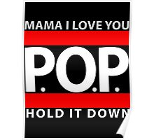 Mama I Love You | P.O.P. | Hold It Down Poster