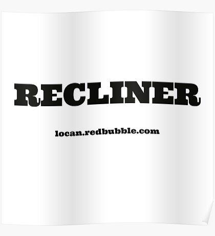 RECLINER Poster