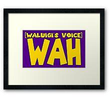Wah (Waluigi's Voice) Framed Print
