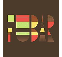 Fubar Photographic Print