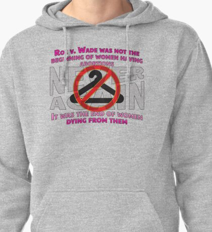 Legal Abortions Save Lives Pullover Hoodie