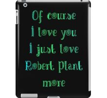 of course I love you iPad Case/Skin