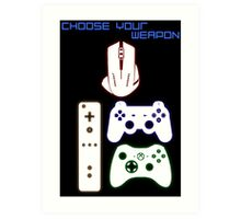 CHOOSE YOUR WEAPON - GAMING Art Print