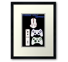 CHOOSE YOUR WEAPON - GAMING Framed Print