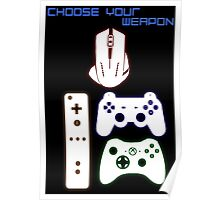 CHOOSE YOUR WEAPON - GAMING Poster