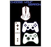 CHOOSE YOUR WEAPON - GAMING Photographic Print