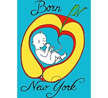 Born in New York Photographic Print