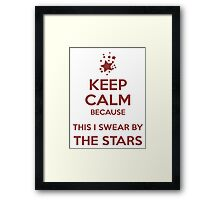 Keep Calm because This I Swear By The Stars Framed Print