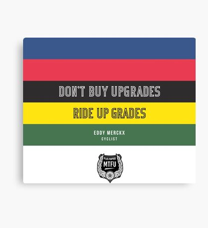 Cycling - Don't Buy Upgrades Canvas Print