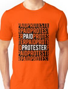 Paid Protester Unisex T-Shirt