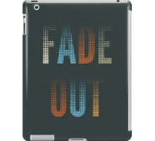 Fade Out iPad Case/Skin