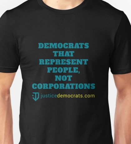Justice Democrats that represent people, not corporations Unisex T-Shirt