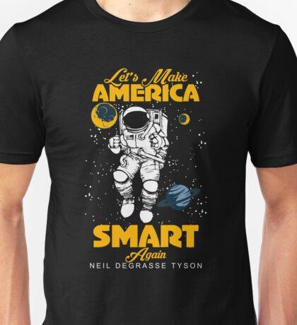 Let's Make America Smart Again Neil Degrasse Tyson's Unisex T-Shirt