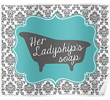 """Downton Abbey """"Her Ladyship's Soap"""" Poster"""