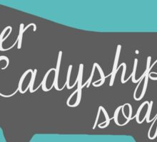 "Downton Abbey ""Her Ladyship's Soap"" Sticker"