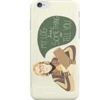 Log Lady - My Log Has Something To Tell You iPhone Case/Skin