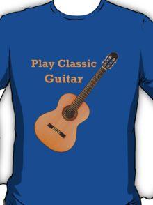 Play  Classic Guitar T-Shirt