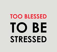 Too Blessed to Be Stressed Womens Fitted T-Shirt